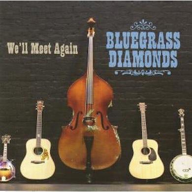 Bluegrass Diamonds / We'll Meet Again - CD