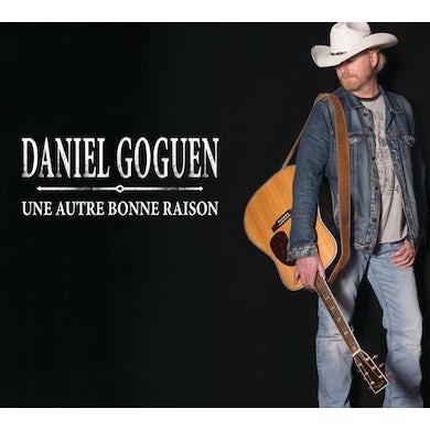 Daniel Goguen / Une autre bonne raison - CD