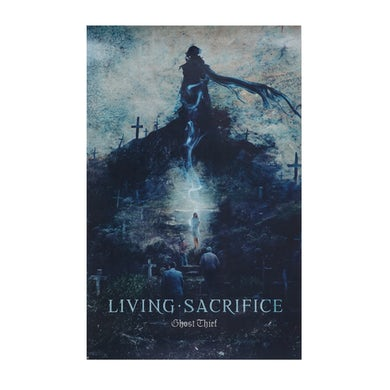 Living Sacrifice Ghost Thief Poster