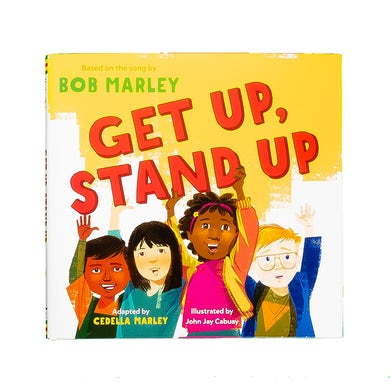 Get Up, Stand Up (Children's Book) by Cedella Bob Marley