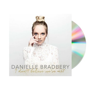 Danielle Bradbery I Don't Believe We've Met CD