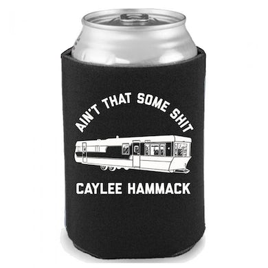 Caylee Hammack Ain't That Some Shit Koozie
