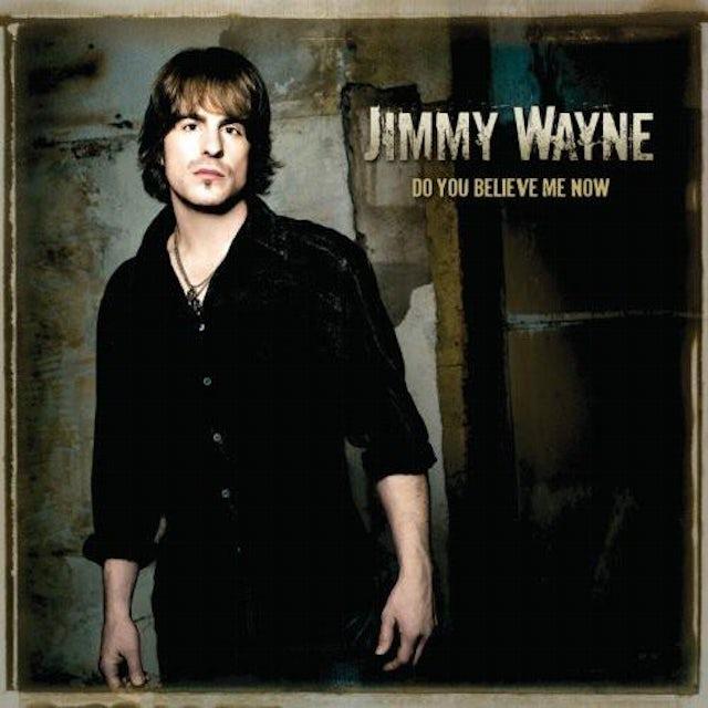Jimmy Wayne - Do You Believe Me Now