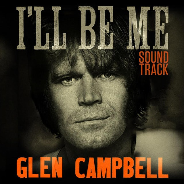 Glen Campbell - I'll Be Me Soundtrack - CD