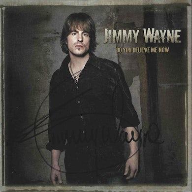 Jimmy Wayne - Do You Believe Me Now - Autographed