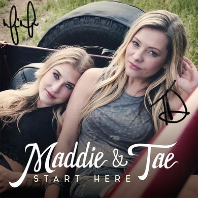 Maddie & Tae - Start Here - Autographed