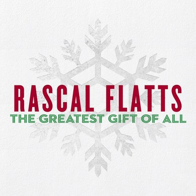 Rascal Flatts - The Greatest Gift Of All