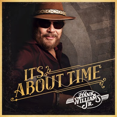 Hank Williams Jr. Hank Williams - It's About Time