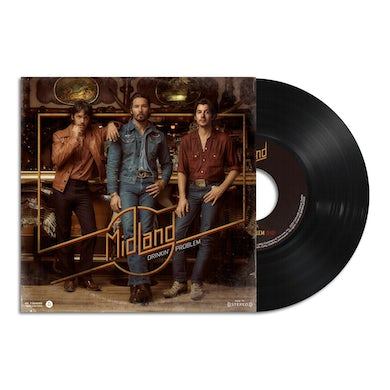 "Midland - Drinkin' Problem / Burn Out - 7"" Vinyl"