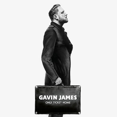 Gavin James Only Ticket Home (Limited Edition Physical)