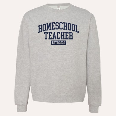 Quarantees Homeschool Teacher Crewneck Sweatshirt