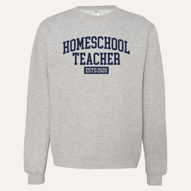 Quarantees Homeschool Teacher Crewneck Sweatshirt