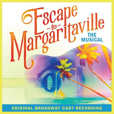 ESCAPE TO MARGARITAVILLE Original Cast CD