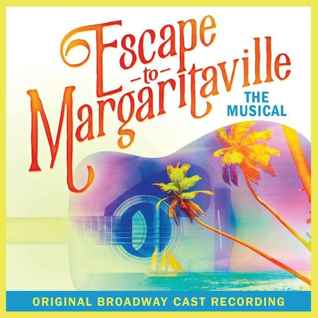 Escape to Margaritaville Original Cast CD