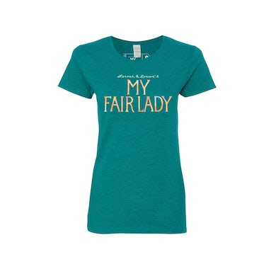 My Fair Lady Teal Tee