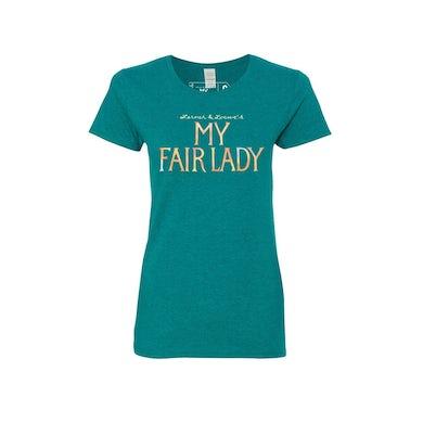 MY FAIR LADY Teal Tee