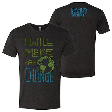 NAHKO & MEDICINE FOR THE PEOPLE Make A Change T-Shirt