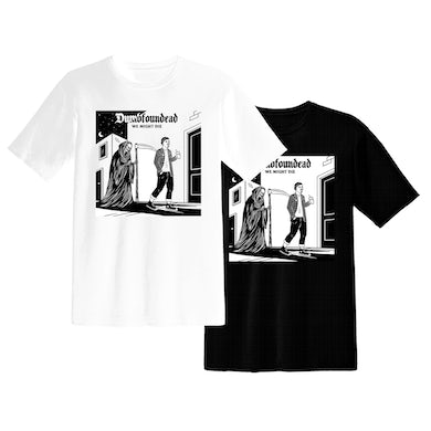 Dumbfoundead We Might Die T-Shirt