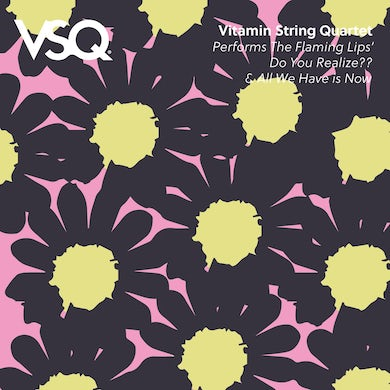 """Vitamin String Quartet Performs The Flaming Lips' """"Do You Realize"""" and """"All We Have is Now"""" - 7"""" Vinyl"""