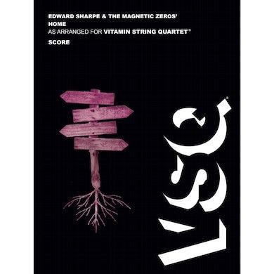 "Vitamin String Quartet Edward Sharpe & The Magnetic Zeros' ""Home"" as Arranged for VSQ (Sheet Music)"