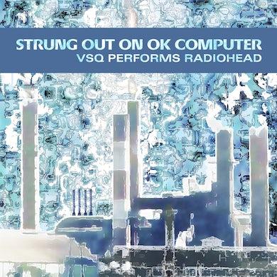 Vitamin String Quartet Strung Out on OK Computer: VSQ Performs Radiohead