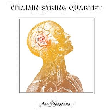 Vitamin String Quartet: Per_Versions