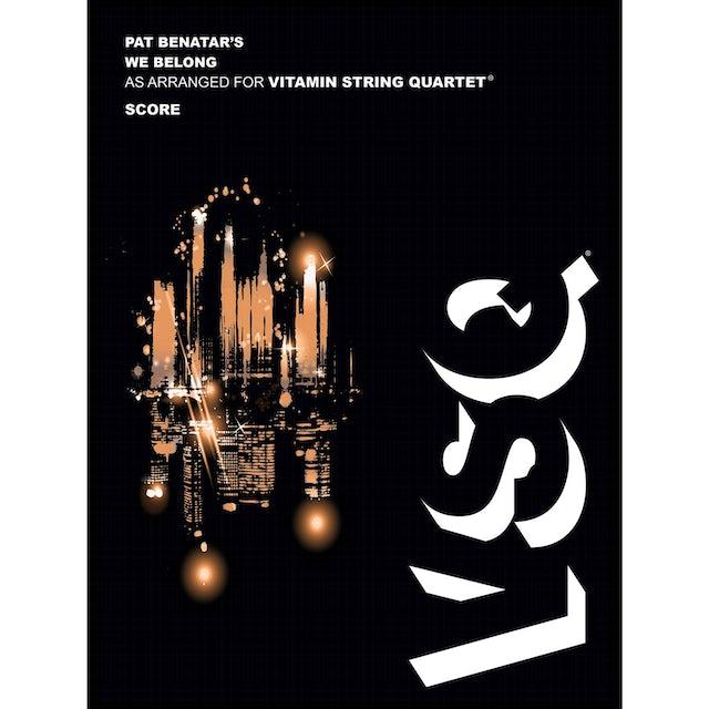 "Vitamin String Quartet Pat Benatar's ""We Belong""as Arranged for VSQ (Sheet Music)"