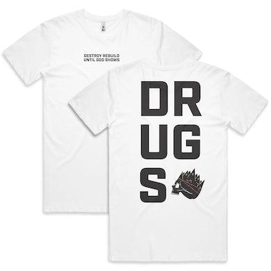 """Destroy Rebuild Until God Shows """"DRUGS Vertical"""" Shirt"""