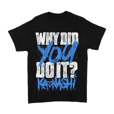 """Kaonashi - """"Why Did You Do It?"""" Shirt"""