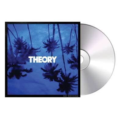 Theory of a Deadman Say Nothing CD