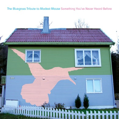 Pickin' On Something You've Never Heard Before: Bluegrass to Modest Mouse