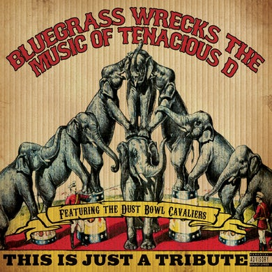 Pickin' On This is Just a Tribute: Bluegrass Wrecks the Music of Tenacious D
