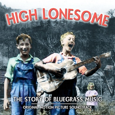 Bill Monroe High Lonesome: The Story of Bluegrass Music