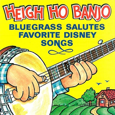 Pickin' On Heigh Ho Banjo: Bluegrass Salutes Favorite Disney Songs