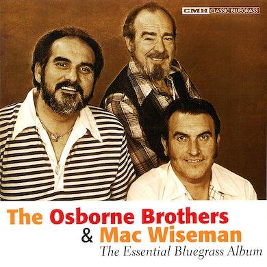 The Osborne Brothers & Mac Wiseman: The Essential Bluegrass Album