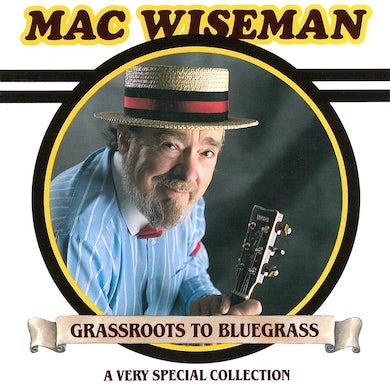 Mac Wiseman - Grassroots to Bluegrass