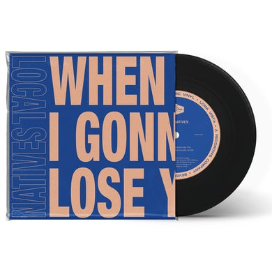 """Local Natives - When Am I Gonna Lose You 7"""" (Vinyl)"""
