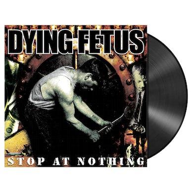 DYING FETUS - 'Stop At Nothing' LP (Vinyl)