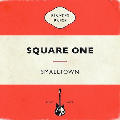 "Smalltown - Square One 7"" (Vinyl)"