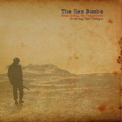 """The Hex Bombs - None Shall Be Forgotten 7"""" (Vinyl)"""