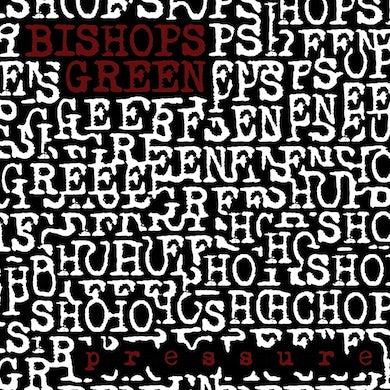 Bishops Green - Pressure LP (Vinyl)