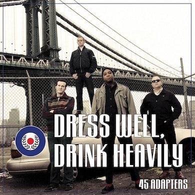 "Dress Well, Drink Heavily 7"" (Vinyl)"
