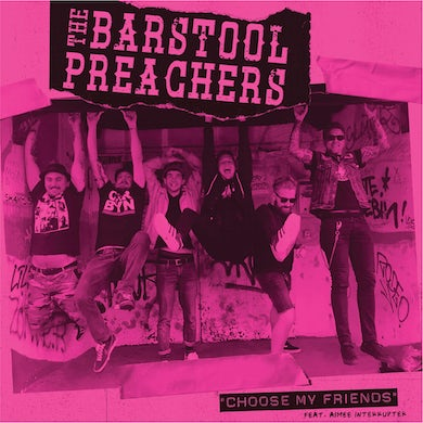 "The The Barstool Preachers - Choose My Friends b/w Raced Through Berlin 7"" (Vinyl)"