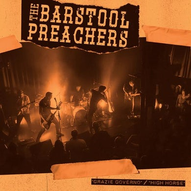 "The The Barstool Preachers - Grazie Governo b/w High Horse 7"" (Vinyl)"
