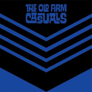 "The Old Firm Casuals - Never Say Die 7"" - Blue (Vinyl)"