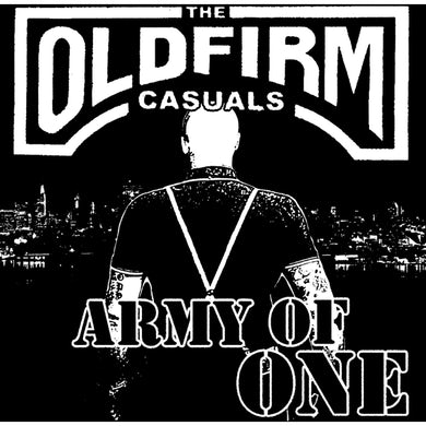"The Old Firm Casuals Old Firm Casuals - Army of One 7"" - Black (Vinyl)"
