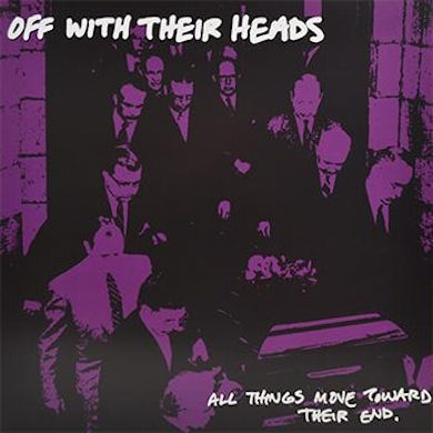 Off With Their Heads - All Things Move Toward Their End LP - Highlighter Yellow Smoke (Vinyl)