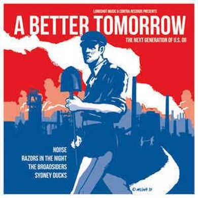 "Noi!se A BETTER TOMORROW - ""The Next Generation of U.S. Oi!"" - Deluxe 7"" (Vinyl)"