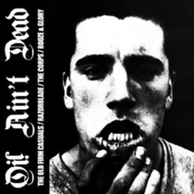 Old Firm Casuals/Razorblade/The Corps/ Booze & Glory - Oi! Ain't Dead LP (Vinyl)
