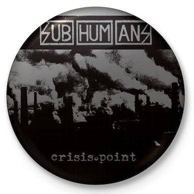 "Subhumans - Crisis Point - 1"" Button"